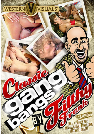 Large Photo of Classic Gangbangs By Filthy Frank